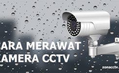 cara-merawat-kamera-cctv